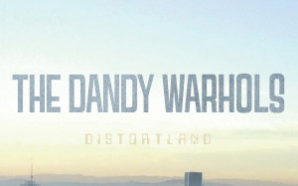 The Dandy Warhols – Distortland