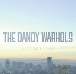 The Dandy Warhols : DIstortland
