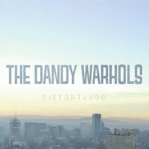 The Dandy Warhols : DIstortland