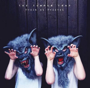 The Temper Trap : Thick As Thieves
