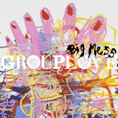 Grouplove : Big Mess