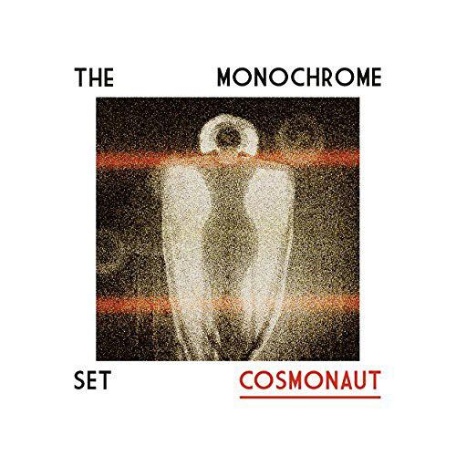 The Monochrome Set : Cosmonaut
