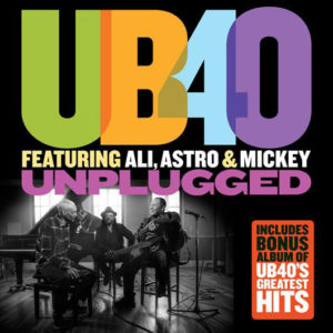 UB40 featuring Ali, Astro and Mickey – Unplugged
