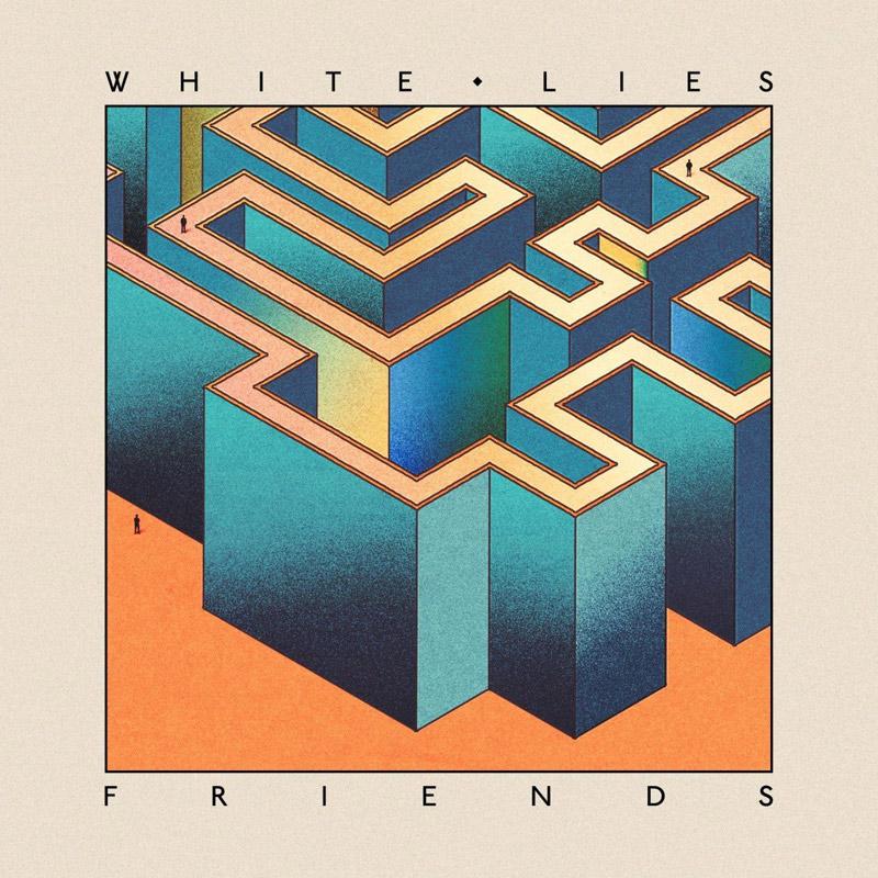 White Lies : Friends