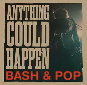 Bash & Pop : Anything Could Happen