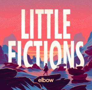Elbow : Little Fictions