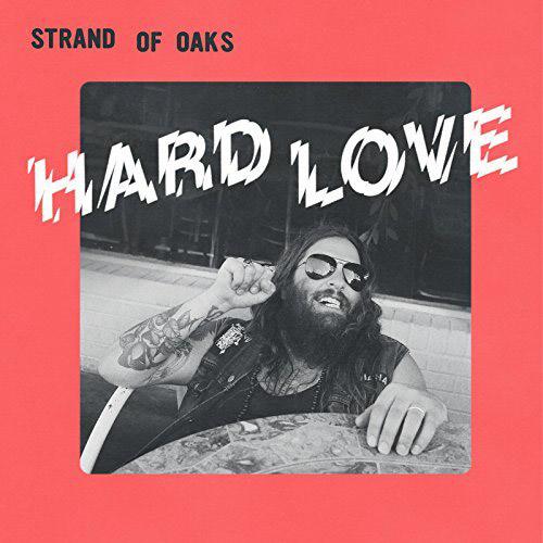 Strand of Oaks : Hard Love
