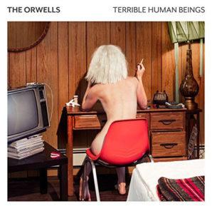 The Orwells : Terrible Human Beings