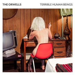 The Orwells – Terrible Human Beings