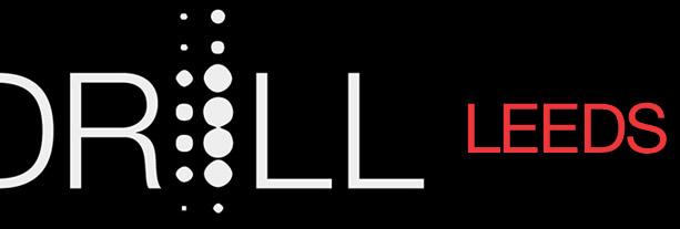 Drill – Leeds