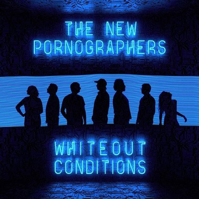 The New Pornographers : Whiteout Conditions