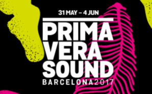 Primavera Sound 2017 Preview