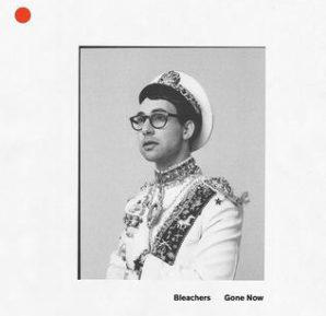 Bleachers : Gone Now