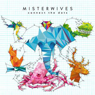 MisterWives : Connect the Dots