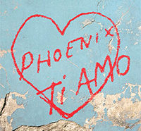 Phoenix : Ti Amo