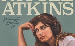 Nicole Atkins : Goodnight Rhonda Lee