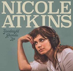 Nicole Atkins : Goodnight Rhonda Lee