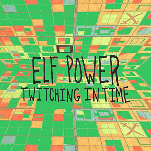 Elf Power : Twitching In Time