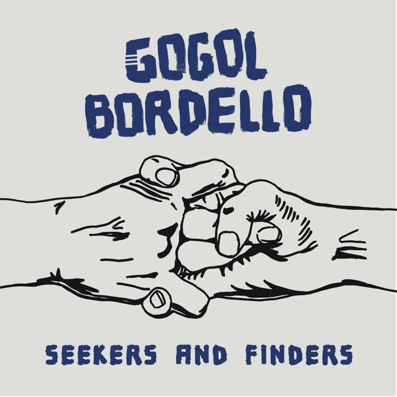 Gogol Bordello : Seekers and Finders