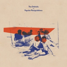 The Districts – Popular Manipulations