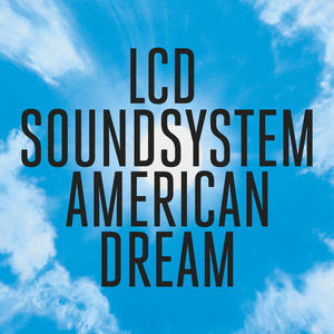 LCD Soundsystem : American Dream