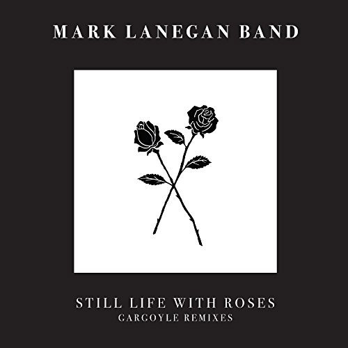 Mark Lanegan : Still Life With Roses EP