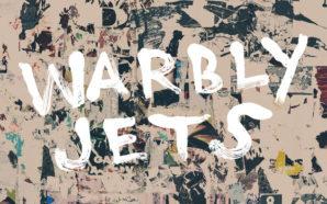 Warbly Jets – Warbly Jets
