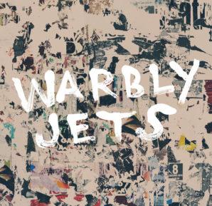 Warbly Jets : Warbly Jets