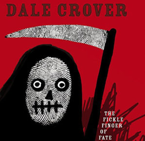 Dale Crover : The Fickle Finger of Fate