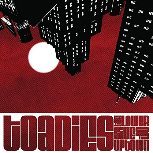 Toadies : The Lower Side of Uptown