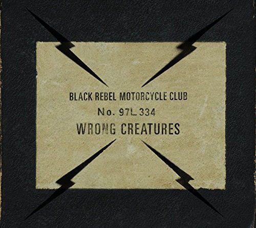 Black Rebel Motorcycle Club : Wrong Creatures