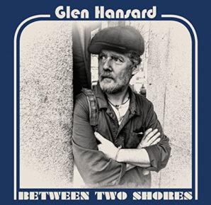 Glen Hansard : Between Two Shores