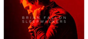 Brian Fallon : Sleepwalkers