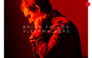Brian Fallon : Sleepwalkers