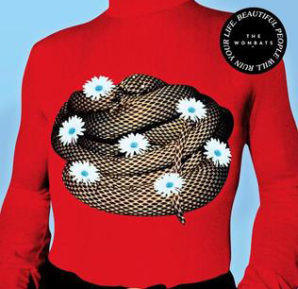 The Wombats : Beautiful People Will Ruin Your Life