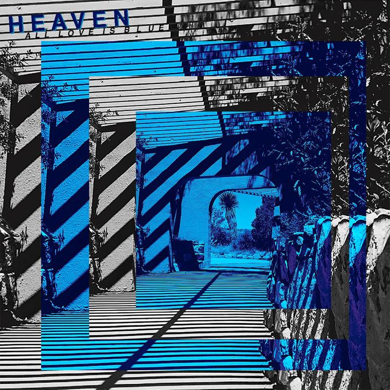 Heaven : All Love Is Blue