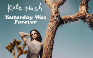 Kate Nash : Yesterday Was Forever