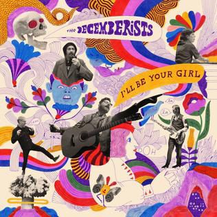 The Decemberists : I'll Be Your Girl