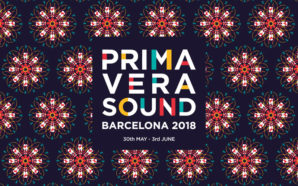 Primavera Sound 2018 Preview