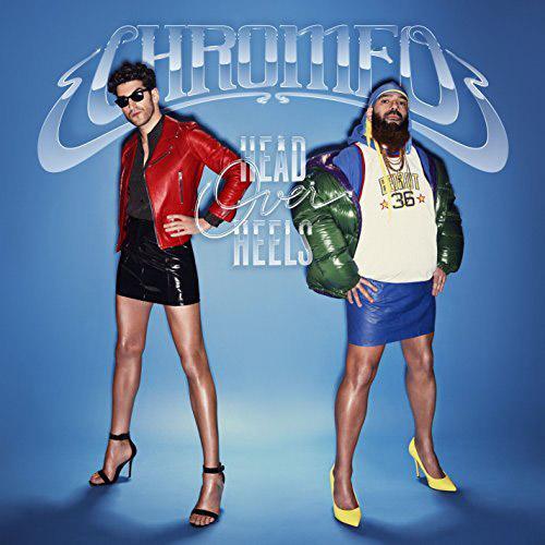 Chromeo : Head Over Heels