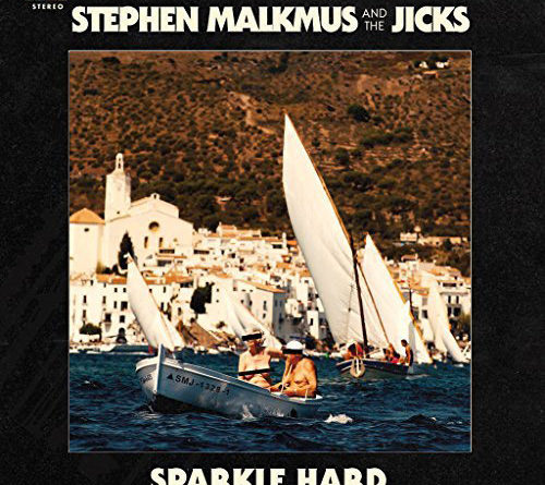 Stephen Malkmus & The Jicks : Sparkle Hard