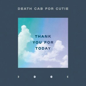Death Cab for Cutie : Thank You For Today
