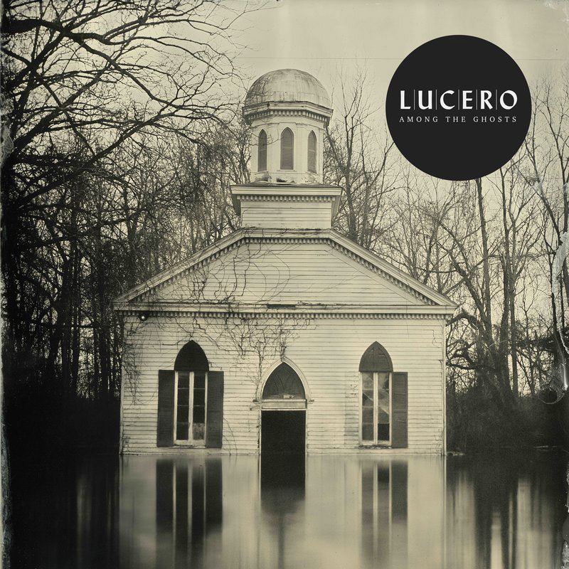 Lucero : Among the Ghosts