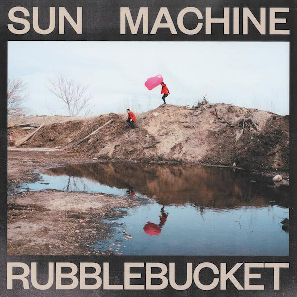 Rubblebucket : Sun Machine