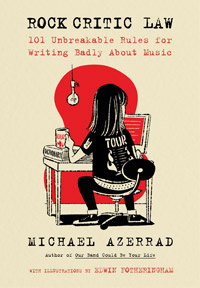 Michael Azerrad : Rock Critic Law