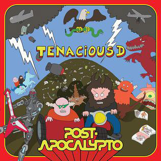 Tenacious D : Post-Apocalypto