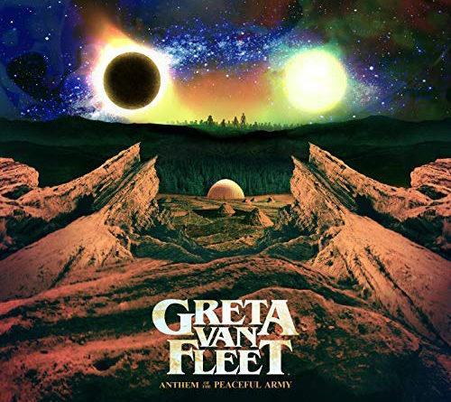 Greta Van Fleet : Anthem of the Peaceful Army