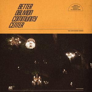 Better Oblivion Community Center : Better Oblivion Community Center