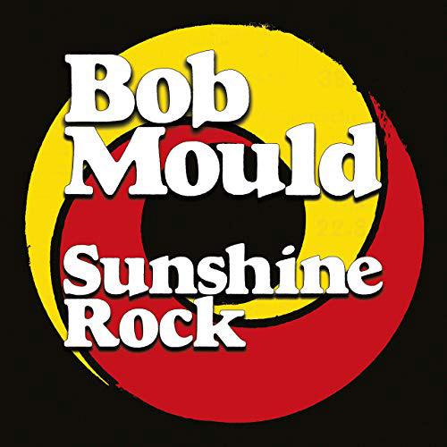 Bob Mould : Sunshine Rock