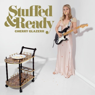 Cherry Glazerr : Stuffed & Ready